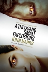 a-thousand-small-explosions-by-john-marrs